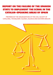 Report on the failure of the spanish state to implement the ecrml in the catalan-speaking areas of spain