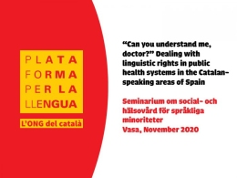 "Presentación ""Can you understand me, doctor?"" Dealing with linguistic rights in public health systems in the Catalan-speaking areas of Spain"