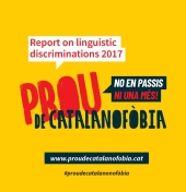 Report on linguistic discriminations 2017: Prou de Catalanofòbia